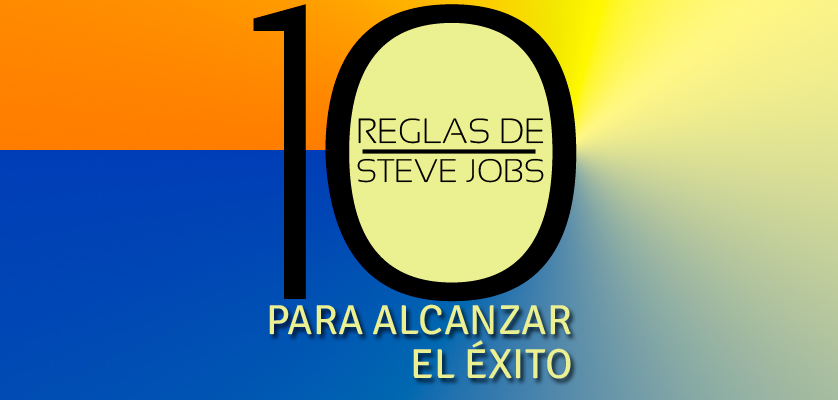 10-REGLAS-DE-STEVE-JOBS-PARA-ALCANZAR-EL-ÉXITO