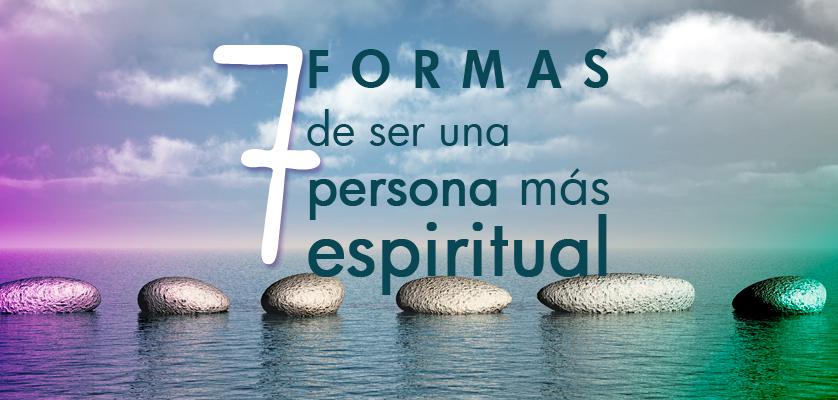 7-formas-de-ser-una-persona-más-espiritual
