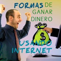 FORMAS DE GANAR DINERO USANDO INTERNET