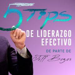 5 TIPS DE LIDERAZGO EFECTIVO DE PARTE DE JEFF BEZOS