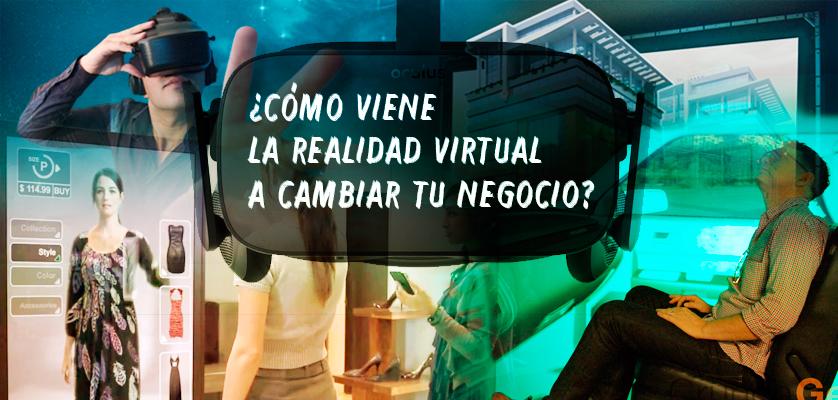 CÓMO-VIENE-LA-REALIDAD-VIRTUAL-A-CAMBIAR-TU-NEGOCIO