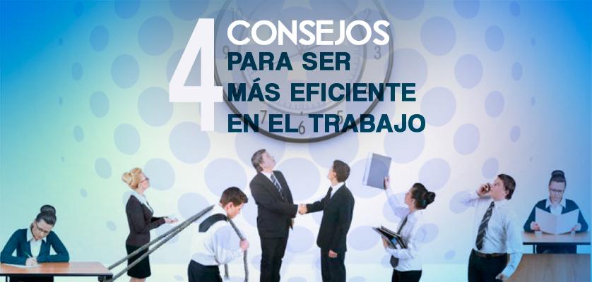 CUATRO-CONSEJOS-PARA-SER-MÁS-EFICIENTE-EN-EL-TRABAJO