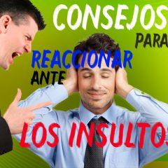 CONSEJOS PARA REACCIONAR ANTE LOS INSULTOS