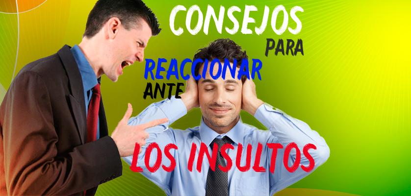 CONSEJOS-PARA-REACCIONAR-ANTE-LOS-INSULTOS