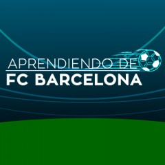 APRENDIENDO DE… FC BARCELONA