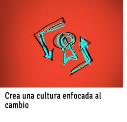 Cultura enfocada al cambio
