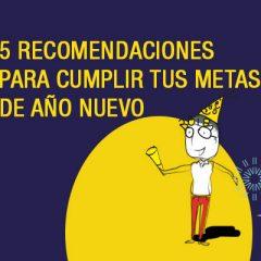 5 RECOMENDACIONES PARA CUMPLIR TUS METAS DE AÑO NUEVO
