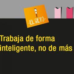 TRABAJA DE FORMA INTELIGENTE, NO DE MÁS